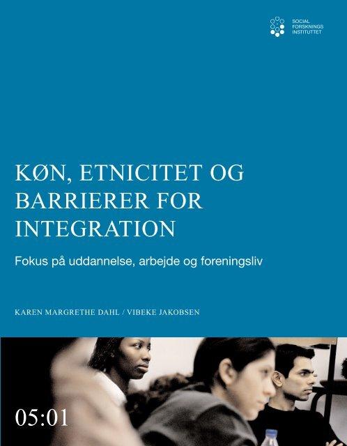 Køn, etnicitet og barrierer for integration, Fokus på uddannelse ... - SFI