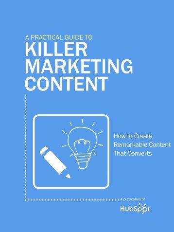 A prActicAl guide to Killer marKeting Content - Hubspot.net