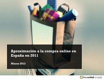 Aproximación a la compra online en España en 2011 - Prisa Digital