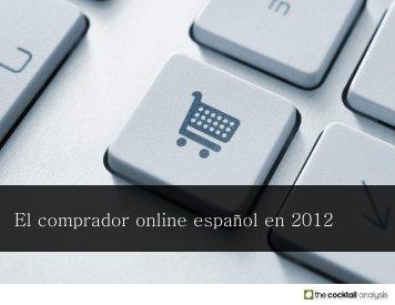 El comprador online español en 2012 - Prisa Digital
