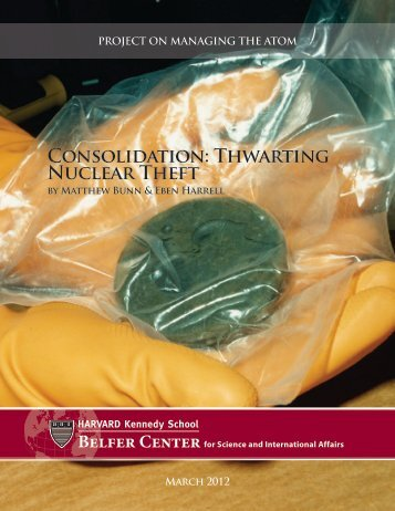 Consolidation: Thwarting Nuclear Theft - Nuclear Security Dossier