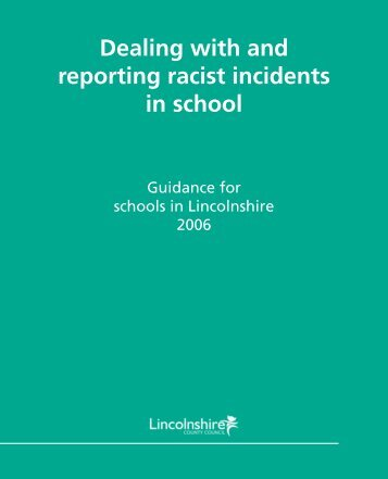 Dealing with and reporting racist incidents in school - Lincolnshire ...