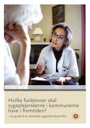 Hvilke funktioner skal sygeplejerskerne i kommunerne have - Dansk ...