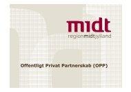 Offentligt Privat Partnerskab (OPP) - Region Midtjylland