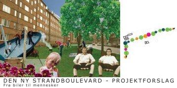 Den ny Strandboulevard – Projektforslag. Fra biler til ... - Jens Hvass