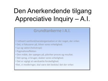 Den Anerkendende tilgang Appreciative Inquiry – A.I.