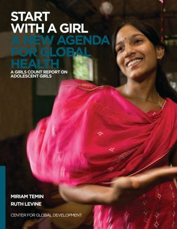 start with a girl a new agenda for global health - Center for Global ...