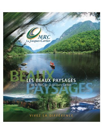 Beaux Paysages - Wonderful sites of the MRC de La Jacques-Cartier
