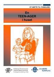 En teenager i huset - et hæfte til forældre - Aalborg Kommune