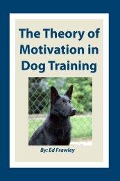 The Theory of Motivation in Dog Training - Leerburg Enterprise, Inc