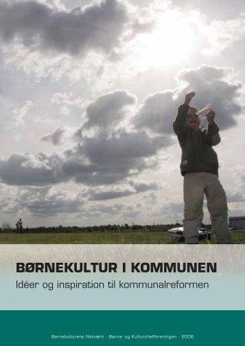 [pdf] BØRNEKULTUR I KOMMUNEN - Børnekulturportalen