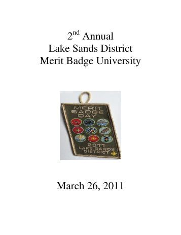 2 Annual Lake Sands District Merit Badge University March 26, 2011