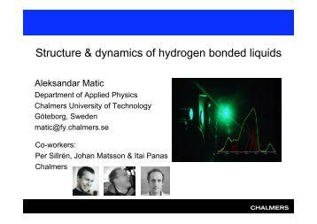 Structure & dynamics of hydrogen bonded liquids