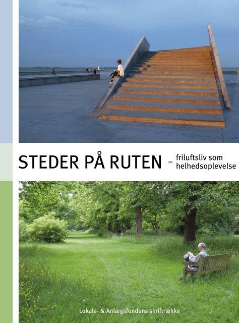 STeDer på ruTen friluftsliv som - Lokale og Anlægsfonden