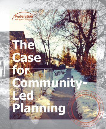 The Case for Community- Led Planning - The Federation of Calgary ...