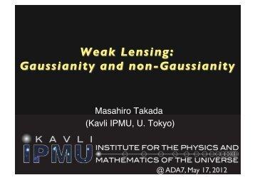 Weak Lensing: Gaussianity and non-Gaussianity - ADA7