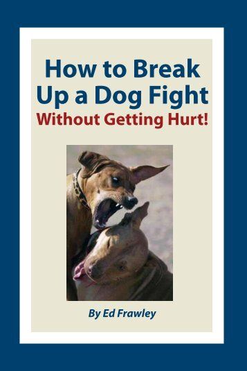 How to Break Up a Dog Fight - Leerburg Enterprise, Inc