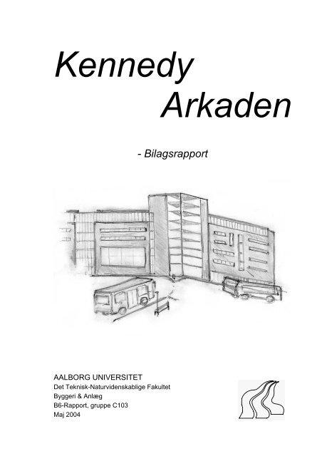 Kennedy Arkaden - IT in Civil Engineering. Aalborg University ...