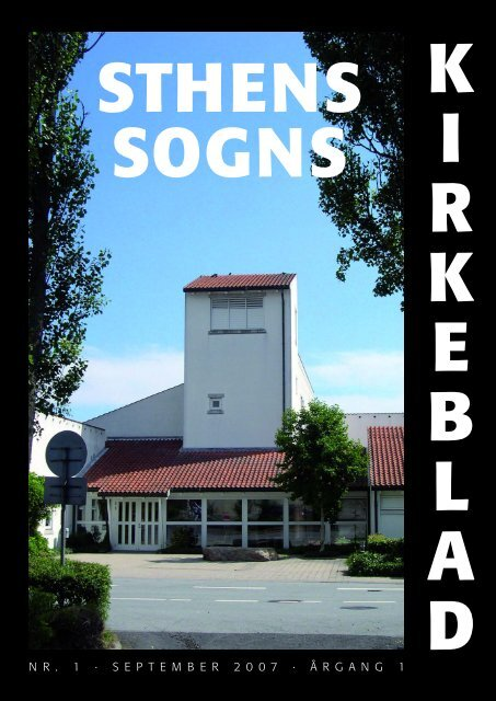 N R . 1 · S E P T E M B E R 2 0 0 7 · Å R G A N G 1 - Sthens Kirke