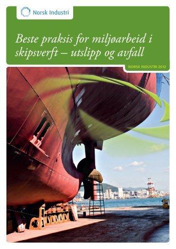 Beste praksis for miljøarbeid i skipsverft – utslipp og ... - Norsk Industri