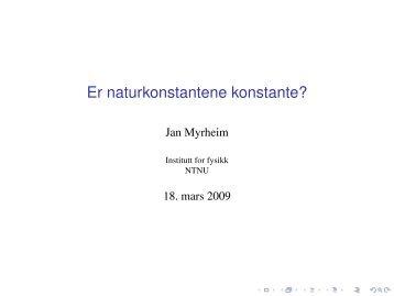 Er naturkonstantene konstante?