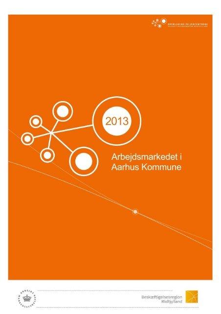 Arbejdsmarkedet i Aarhus Kommune - Beskæftigelsesregion ...