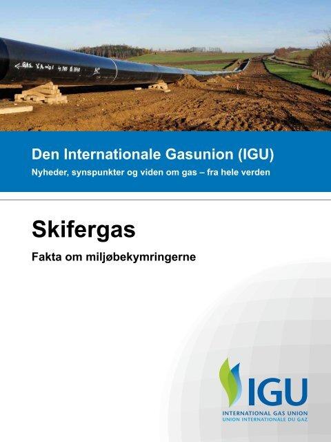 """IGU rapport """"Skifergas: Fakta om miljøbekymringerne"""" - Dansk Gas ..."""