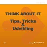 2 Tips, Tricks & Udvikling - Think About IT
