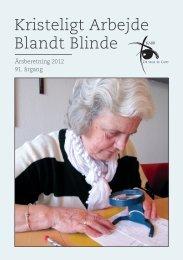 Årsberetning 2012 - Kristeligt Arbejde blandt Blinde