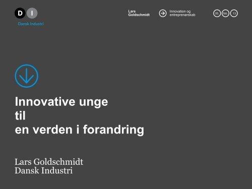 Oplæg ved direktør Lars Goldschmidt, Dansk Industri - Emu