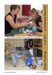 Kreativ Familieuge - 1. - 5. juli 2013 - på ... - Kerteminde Skole
