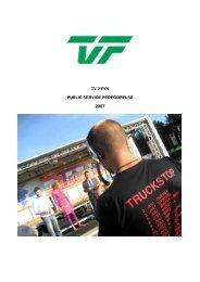 TV 2/FYN's public service-redegørelse for 2007 - Kulturstyrelsen