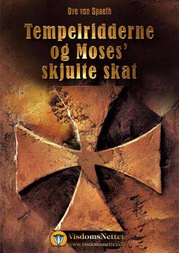 TEMPELRIDDERNE OG MOSES SKJULTE SKAT - Visdomsnettet