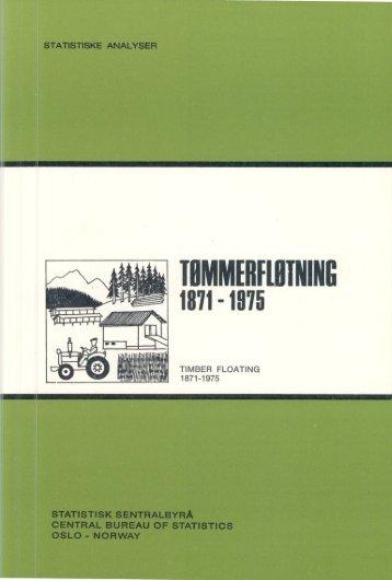 Tømmerfløtning 1871-1975 (SA 29) - Statistisk sentralbyrå