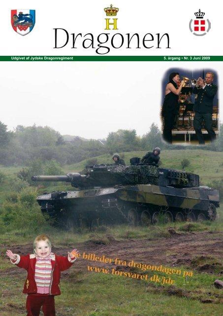 Udgivet af Jydske Dragonregiment 5. årgang • Nr. 3 Juni 2009