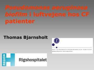Pseudomonas aeruginosa biofilm i luftvejene hos ... - Cystisk Fibrose