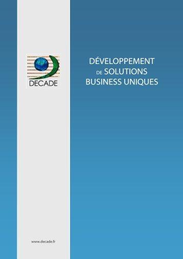 DÉVELOPPEMENT DE SOLUTIONS BUSINESS UNIQUES - Decade