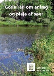 Gode råd om anlæg og pleje af søer (PDF) - Esbjerg Kommune