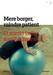 Et stærkt fælles sundhedsvæsen Mere borger, mindre patient