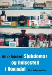 Ottar Ødegård: Sjukdommar og helsestell i ... - Romsdal Sogelag