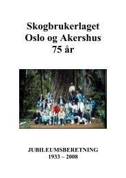Skogbrukerlaget Oslo og Akershus 75 år