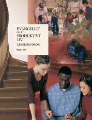 Evangeliet og et produktivt liv – Lærerhåndbok - The Church of ...