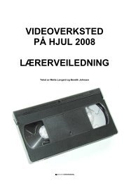 Videoverkstad på hjul - lærarrettleiing 2008 - Den kulturelle ...