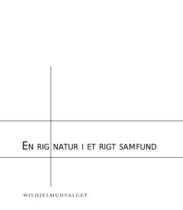 EN RIG NATUR I ET RIGT SAMFUND - Naturstyrelsen