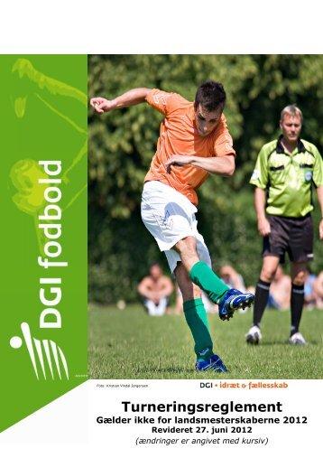 (Turneringsreglement fodbold revideret juni 2012 - gælder ... - DGI
