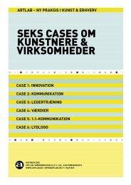 SEKS CASES OM KUNSTNERE & VIRKSOMHEDER - Artlab