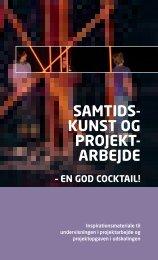 Samtidskunst og projektarbejde - en god cocktail - Museet for ...