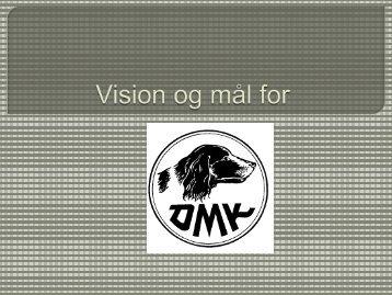 Vision og mål for DMK 2012 - Dansk Münsterländer Klub