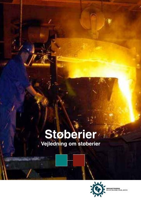 Støberier - Industriens Branchearbejdsmiljøråd