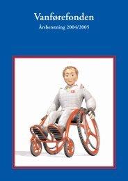 Årsberetning 2004/2005 - Vanførefonden